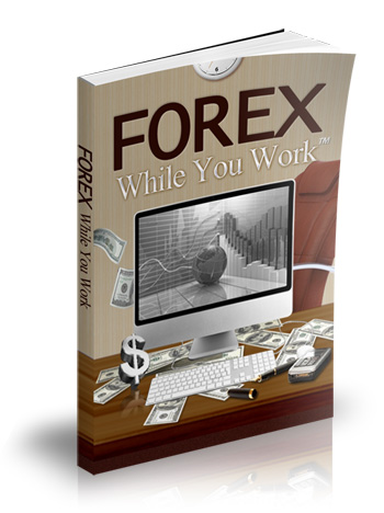 Forex While You Work